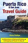 Puerto Rico & San Juan Travel Guide:...