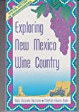 img - for Exploring New Mexico Wine Country: New Mexico, the Cradle of North American Wine by Harrison, Babs Suzanne, Rada, Stephen Edward (1994) Paperback book / textbook / text book