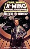 Star Wars: X-Wing Rogue Squadron: Blood & Honor