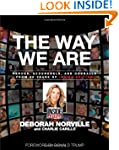 The Way We Are: Heroes, Scoundrels, a...
