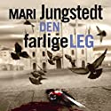 Den farlige leg [The Dangerous Leg] Audiobook by Mari Jungstedt Narrated by Torben Sekov