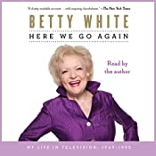 Here We Go Again: My Life In Television | [Betty White]
