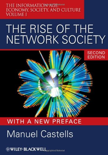 The Rise of the Network Society: The Information Age:...