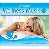 """Wellness Musik Vol. 1 - Traumhafte Entspannungvon """"Arnd Stein"""""""