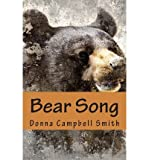 img - for [ BEAR SONG ] By Smith, Donna Campbell ( Author) 2013 [ Paperback ] book / textbook / text book