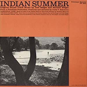 Indian Summer Soundtrack featuring Pete and Mike Seeger