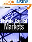 Private Capital Markets: Valuation, Capitalization, and Transfer of Private Business Interests (Wiley Finance)