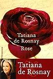 echange, troc Tatiana de Rosnay - Rose
