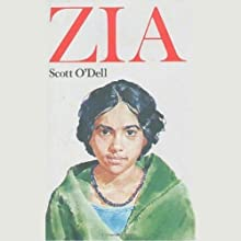 Zia (       UNABRIDGED) by Scott O'Dell Narrated by Jessica Almasy