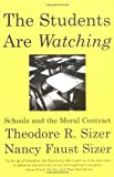 img - for The Students are Watching: Schools and the Moral Contract book / textbook / text book