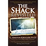 The Shack Revisited: There Is More Going On Here Than You Ever Dared to Dreamby C. Baxter Kruger
