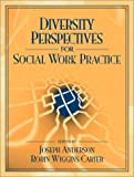 img - for Diversity Perspectives for Social Work Practice by Anderson, Joseph, Carter, Robin Wiggins (2002) Paperback book / textbook / text book
