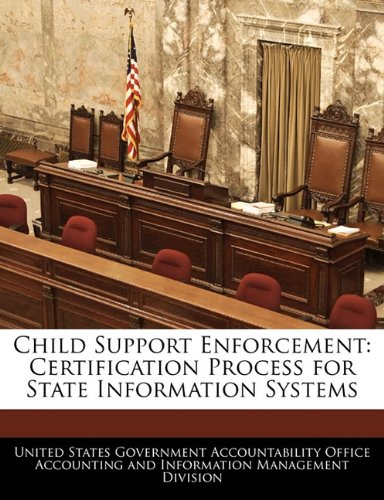Child Support Enforcement: Certification Process for State Information Systems