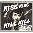Kiss Kiss Kill Kill