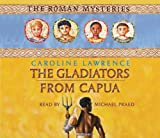 The Gladiators from Capua: v.8 (0752891324) by Caroline Lawrence