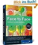 Face to Face: Handbuch Facebook-Marke...