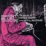 エッセンシャル・ブルー-クラシック・オブ・ホレス・シルヴァー コンピレーション By Jazztronik
