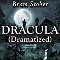 Dracula (Dramatized) (       UNABRIDGED) by Bram Stoker Narrated by Jason Damron