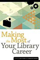 Making the Most of Your Library Career