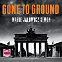 Gone to Ground Audiobook by Marie Jalowicz-Simon Narrated by Maggie Mash