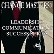 Mastering Power and Politics: A New Look | [Change Masters Leadership Communications Success Series]