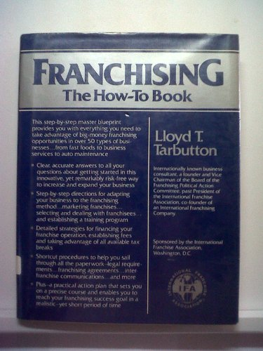 Franchising: The How-To Book, Lloyd T. Tarbutton