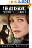A Heart Renewed (Prescott Pioneers Book 2)