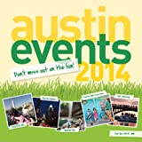 Austin Texas Events 2014 Wall Calendar - Dont Miss Out on 250+ Fun Events and Activities!