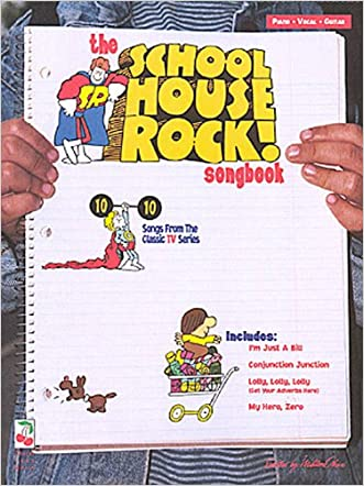 The School House Rock Songbook written by Hal Leonard Corp.