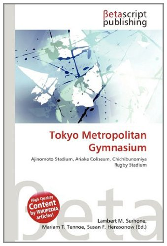 tokyo-metropolitan-gymnasium-ajinomoto-stadium-ariake-coliseum-chichibunomiya-rugby-stadium