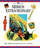 img - for Mission Extraordinary: The First Christians in Action (Bible World) book / textbook / text book