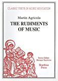The Rudiments of Music (Rudimenta Musices, 1539) (Classic Texts in Music Education)