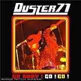 echange, troc Duster 71 - Go Baby ! Go ! Go !