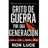 Grito De Guerra Por Una Generacion/battle Cry for a Generation (Teen Mania) (Spanish Edition)