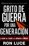 Grito De Guerra Por Una Generacion/battle Cry for a Generation (Teen Mania) (Spanish Edition) (0781444861) by Luce, Ron