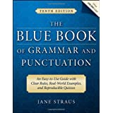 The Blue Book of Grammar and Punctuation: An Easy-to-Use Guide with Clear Rules, Real-World Examples, and Reproducible Quizzes ~ Jane Straus