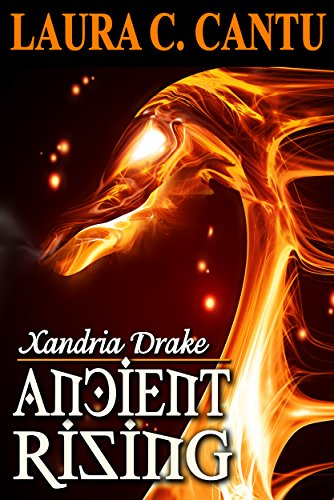 Xandria Drake: Ancient Rising by Laura C. Cantu ebook deal