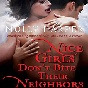 Nice Girls Don't Bite Their Neighbors: Jane Jameson, Book 4 | [Molly Harper]