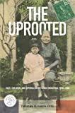 img - for The Uprooted: Race, Children, and Imperialism in French Indochina, 1890-1980 (Southeast Asia: Politics, Meaning, and Memory) book / textbook / text book