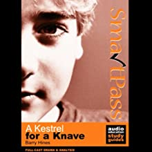 SmartPass Audio Education Study Guide to A Kestrel for a Knave (Dramatised) (       ABRIDGED) by Barry Hines, Mike Reeves Narrated by Joan Walker, John Albasiny, Nick Murchie, full cast