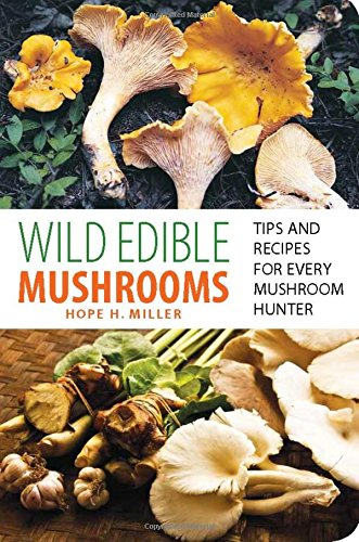 Wild Edible Mushrooms: Tips And Recipes For Every Mushroom Hunter (Mushroom Recipes compare prices)