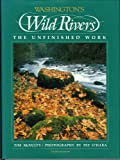 Washington's Wild Rivers: The Unfinished Work (0898861705) by McNulty, Tim