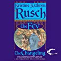 The Changeling: The Fey, Book 2 (       UNABRIDGED) by Kristine Kathryn Rusch Narrated by David DeSantos