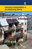 img - for Steering Sustainability in an Urbanising World: Policy, Practice and Performance book / textbook / text book