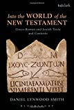 img - for Into the World of the New Testament: Greco-Roman and Jewish Texts and Contexts book / textbook / text book