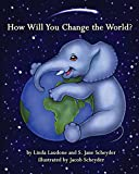 img - for How Will You Change the World? book / textbook / text book