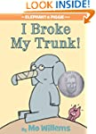 I Broke My Trunk! (An Elephant and Pi...