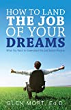 img - for How to Land the Job of Your Dreams book / textbook / text book
