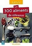Les 300 aliments de r�f�rence CAP, Ba...