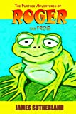 img - for The Further Adventures of Roger the Frog (The Roger the Frog Trilogy Book 2) book / textbook / text book